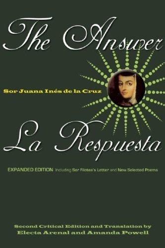 By Sor Juana Ines de la Cruz - Answer/La Repuesta, The (Revised) (3.4.2009) (Sor Juana Ines De La Cruz Feminist)