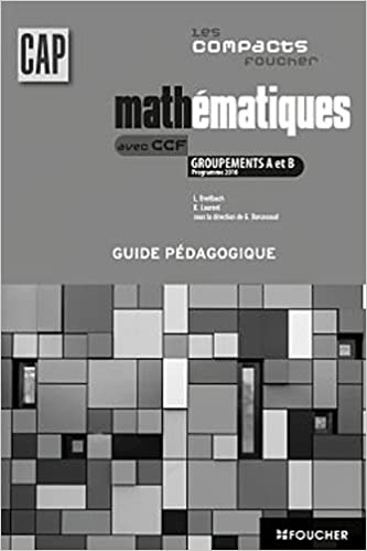 Téléchargement Les compacts Foucher Mathématiques groupements A et B CAP G.P epub, pdf