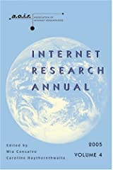 Internet Research Annual: Selected Papers from the Association of Internet Researchers Conference 2005, Volume 4 (Digital Formations) Paperback
