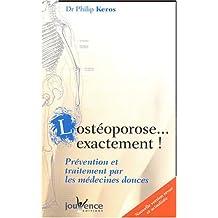 OSTÉOPOROSE EXACTEMENT