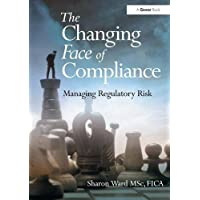 The Changing Face of Compliance: Managing Regulatory Risk