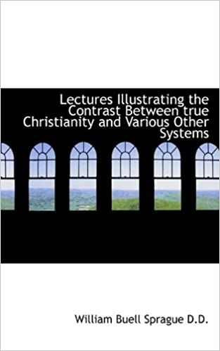 Epubin ilmainen eBook-lataus Lectures Illustrating the Contrast Between true Christianity and Various Other Systems Suomeksi 111638017X