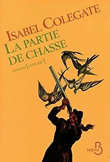 La partie de chasse: roman, Colegate, Isabel