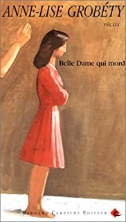 Belle dame qui mord : récits, Grobéty, Anne-Lise