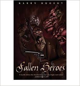Book [ Fallen Heroes [ FALLEN HEROES ] By Nugent, Barry ( Author )Jul-01-2007