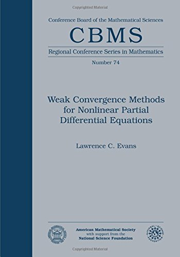 Weak Convergence Methods for Nonlinear Partial Differential Equations (Regional Conference Seriess in Mathematics, No 74) CBMS/74 (Cbms Regional Conference Series in Mathematics)