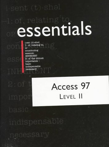 Access 97 Essentials Level II (Essentials (Que Paperback))
