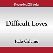 Difficult Loves Audiobook by Italo Calvino Narrated by Edoardo Ballerini