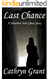 Last Chance (A Suburban Noir Ghost Story #7) (Madison Keith)