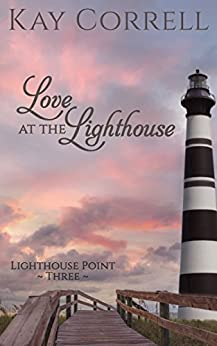Love at the Lighthouse (Lighthouse Point Book 3) by [Correll, Kay]