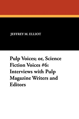 Books : Pulp Voices; or, Science Fiction Voices #6: Interviews with Pulp Magazine Writers and Editors (Milford Series)