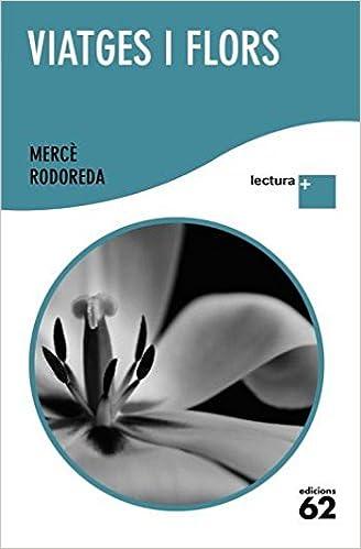 Viatges i flors: Amazon.es: Rodoreda, Mercè: Libros