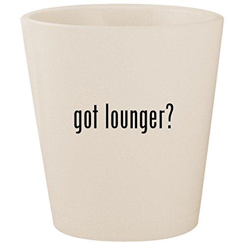 got lounger? - White Ceramic 1.5oz Shot Glass