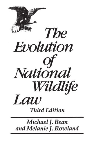 The Evolution of National Wildlife Law, 3rd Edition (Project of the Environmental Defense Fund and World Wildlife Fund-U.S)