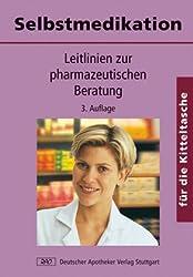 Selbstmedikation für die Kitteltasche: Leitlinien zur pharmazeutischen Beratung