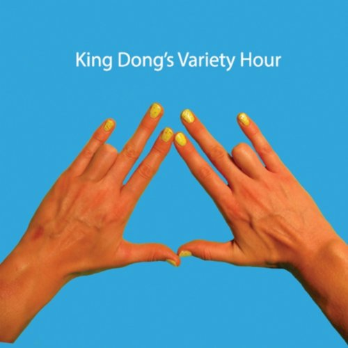 King Dong's Variety Hour [Explicit]