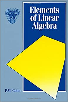 Elements of Linear Algebra (Chapman Hall/CRC Mathematics Series)