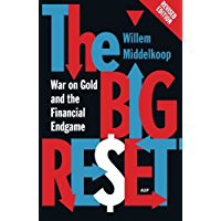 The Big Reset Revised Edition: War on Gold and the Financial Endgame (English Edition)