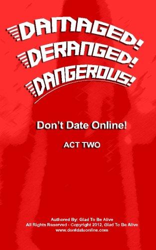 Download DAMAGED! DERANGED! DANGEROUS! Don't Date Online! ACT TWO (Volume 2) pdf