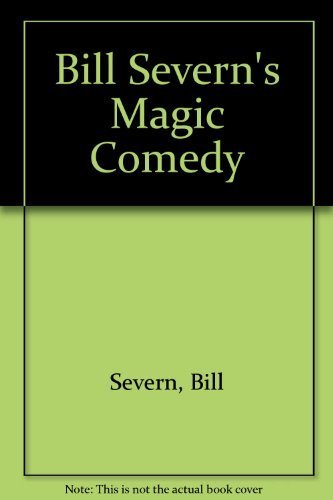 Bill Severn's Magic Comedy