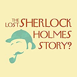 The Lost Sherlock Holmes Story?