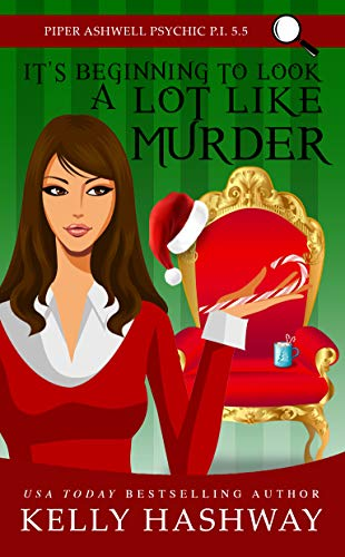It's Beginning to Look A Lot Like Murder (Piper Ashwell Psychic P.I.) by [Hashway, Kelly]