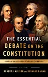 capa de The Essential Debate on the Constitution: Federalist and Antifederalist Speeches and Writings