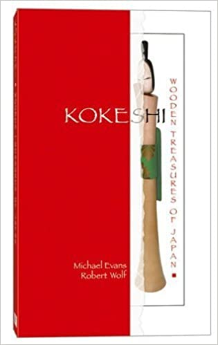 Kokeshi: Wooden Treasures of Japan by Michael Evans, Robert Wolf (2005)
