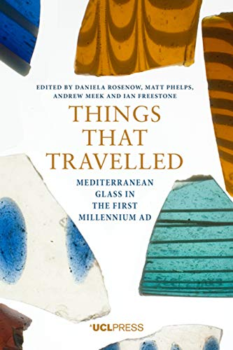 Things that Travelled: Mediterranean Glass in the First Millennium AD