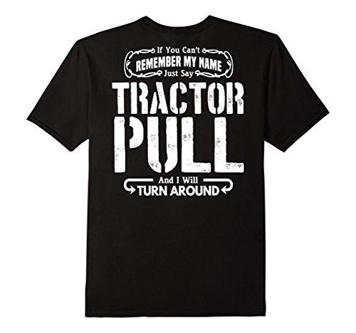 Just Say Tractor Pull Shirt I'll Turn Around Puller Gift