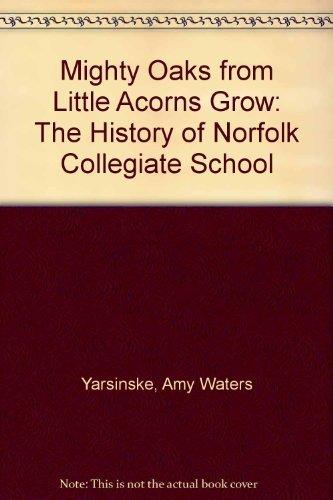 Mighty Oaks from Little Acorns Grow: The History of Norfolk Collegiate School