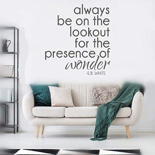 Vinyl Wall Lettering Stickers Quotes and Saying Always Be On The Lookout for The Presence of Wonder E.B. White for Living Room Bedroom Office ()