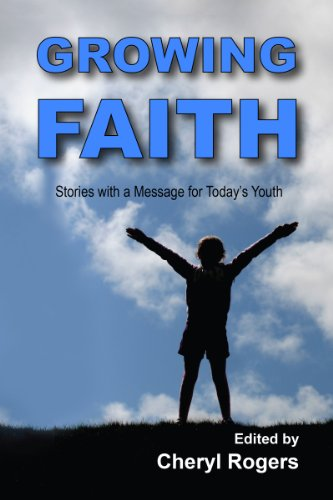 - Growing Faith: Stories with a Message for Today's Youth