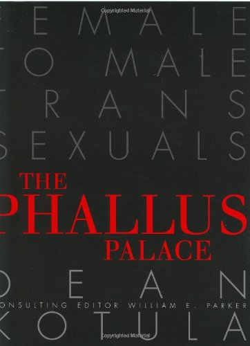 The Phallus Palace: Female to Male Transsexuals