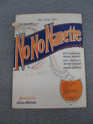 No, No, Nanette composed by Vincent Youmans; written by Frank Mandel, Irving Caesar, and Otto Harbach