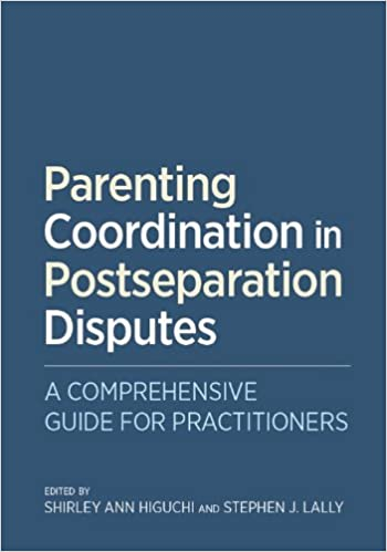Parenting Coordination In Postseparation Disputes: A Comprehensive Guide For Practitioners by Amazon