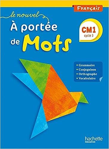 Le Nouvel A Portee De Mots Francais Cm1 Cycle 3 Livre