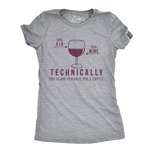 Drinking T-shirt Wine - Crazy Dog T-Shirts Womens Technically The Glass is Ready for A Refill Wine Tshirt Funny Drinking Tee for Ladies (Heather Grey) - L