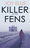 KILLER ON THE FENS a gripping crime thriller full of twists (English Edition)