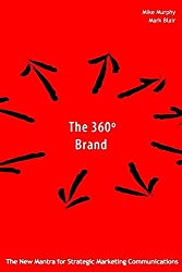 The 360 Degree Brand in Asia: Creating More Effective Marketing Communications