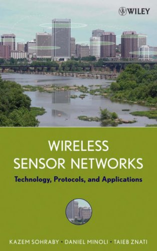 Wireless Sensor Networks: Technology, Protocols, and Applications by Wiley-Interscience
