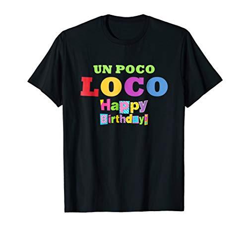 Un Poco Loco Party Halloween Happy Birthday tshirt Gift