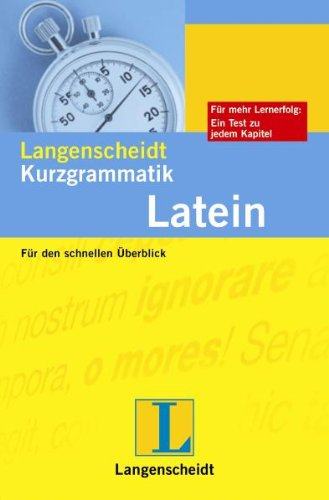 Langenscheidt Kurzgrammatik Latein: Für den schnellen Überblick