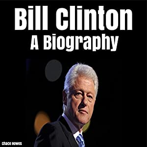 Bill Clinton: A Biography Audiobook