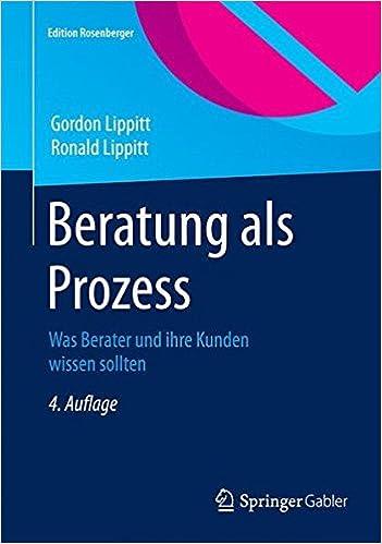 Scarica un nuovo angolo di libri Beratung als Prozess: Was Berater und ihre Kunden wissen sollten (Edition Rosenberger) (German Edition) PDF