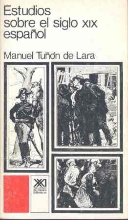 Estudios sobre el siglo XIX español (Historia): Amazon.es: Tuñón de Lara, Manuel, Lara, Diego: Libros