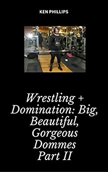 Download for free Wrestling + Dominatrix: Big, Beautiful, Gorgeous Dommes Part II