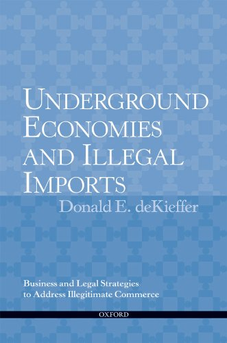 Underground Economies and Illegal Imports: Legal and Business Strategies to Address Illegitimate Commerce Pdf
