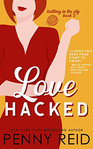 Love Hacked: A Reluctant Romance (Knitting in the City Book 3) (Best Hacker Group In The World)
