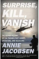 Surprise, Kill, Vanish: The Secret History of CIA Paramilitary Armies, Operators, and Assassins Hardcover